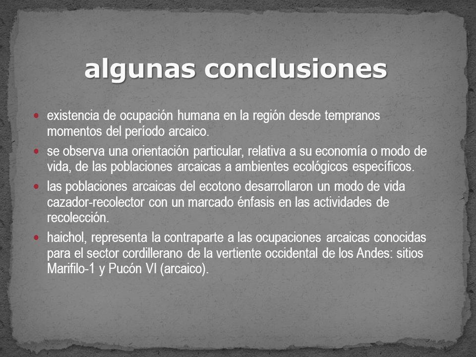algunas conclusiones existencia de ocupación humana en la región desde tempranos momentos del período arcaico.