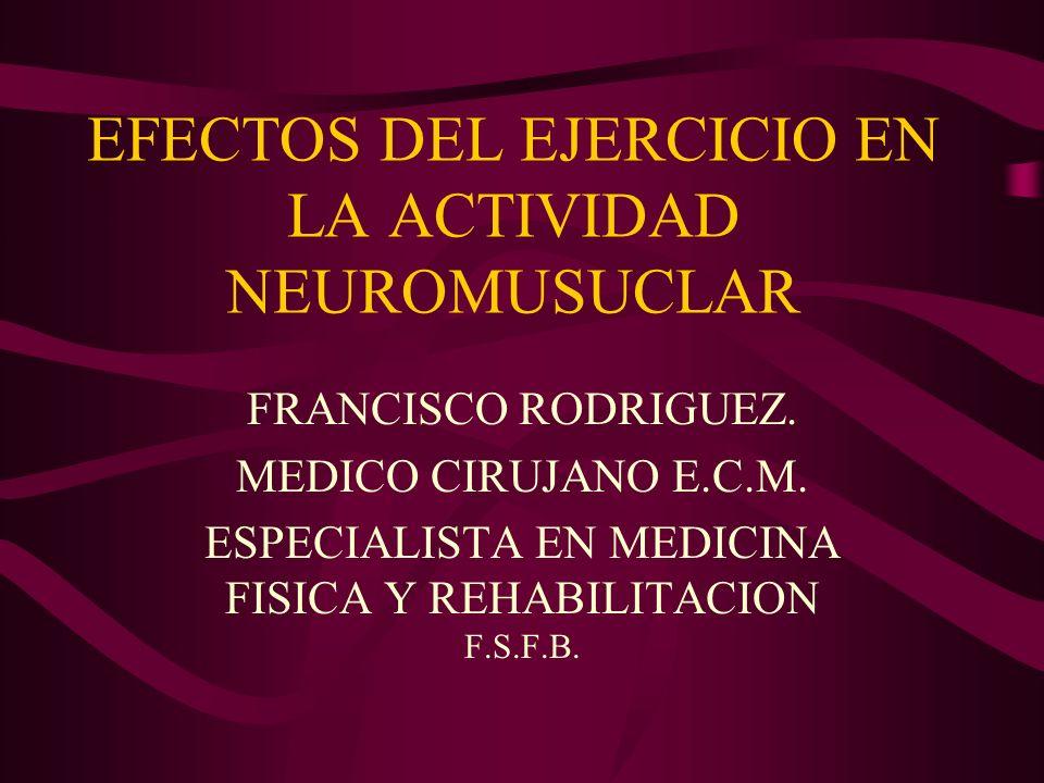 EFECTOS DEL EJERCICIO EN LA ACTIVIDAD NEUROMUSUCLAR