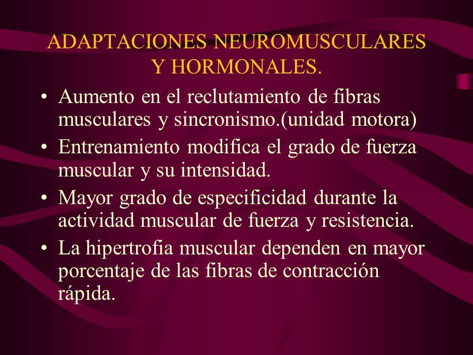 ADAPTACIONES NEUROMUSCULARES Y HORMONALES.