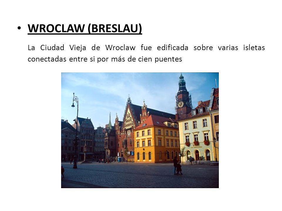 WROCLAW (BRESLAU) La Ciudad Vieja de Wroclaw fue edificada sobre varias isletas conectadas entre si por más de cien puentes.