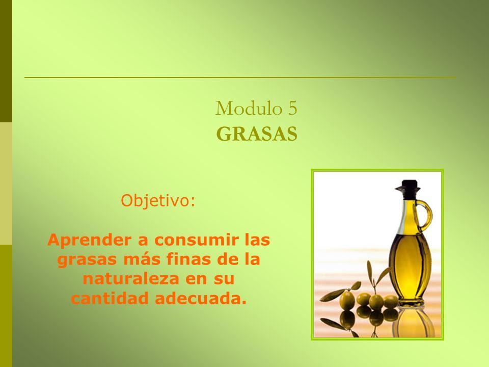 Modulo 5 GRASAS Objetivo: