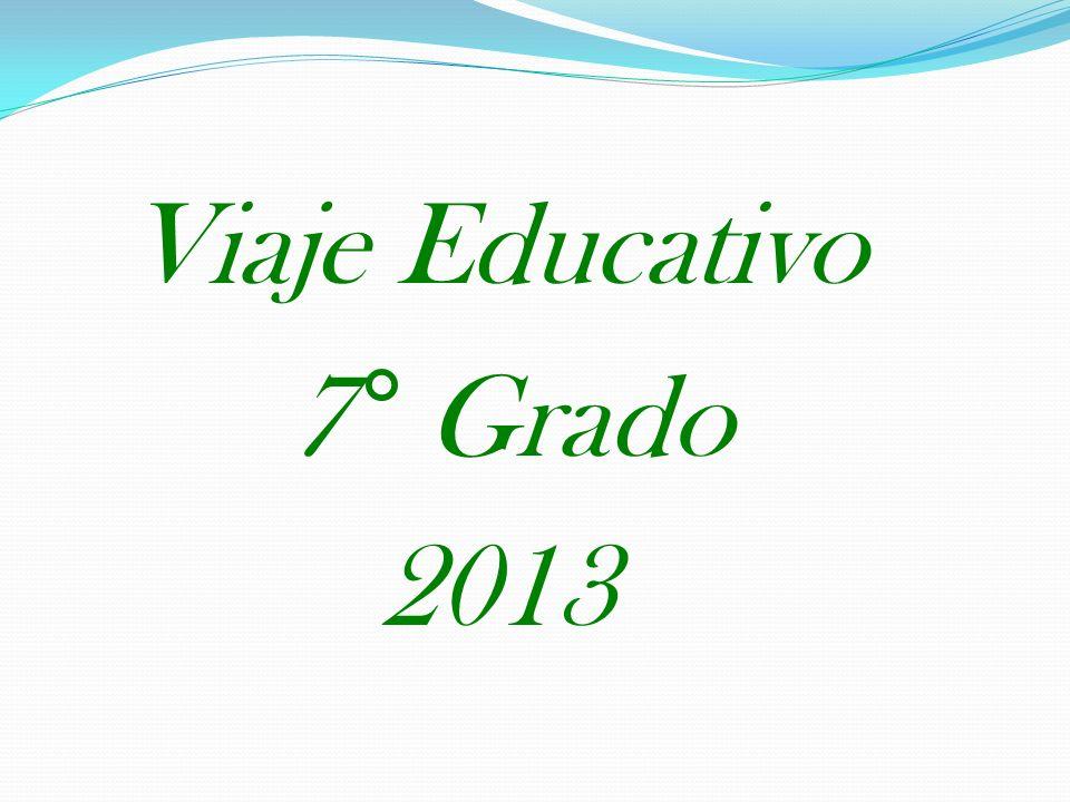 Viaje Educativo 7° Grado 2013