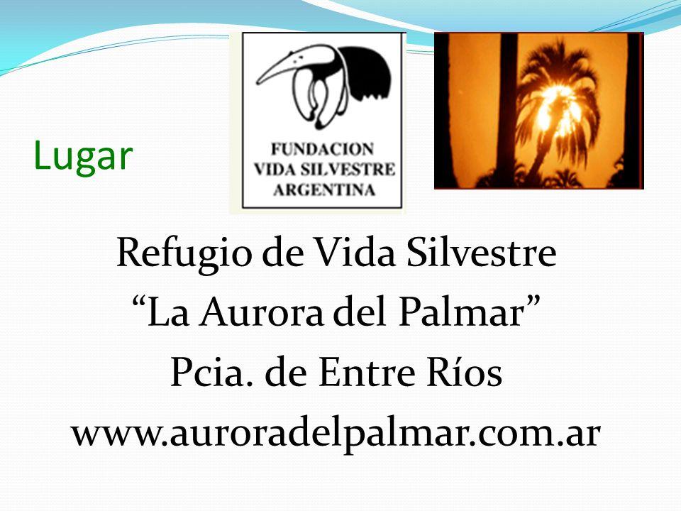 Lugar Refugio de Vida Silvestre La Aurora del Palmar Pcia.