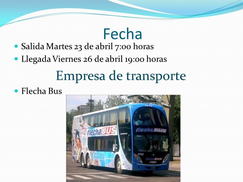 Fecha Empresa de transporte Salida Martes 23 de abril 7:00 horas