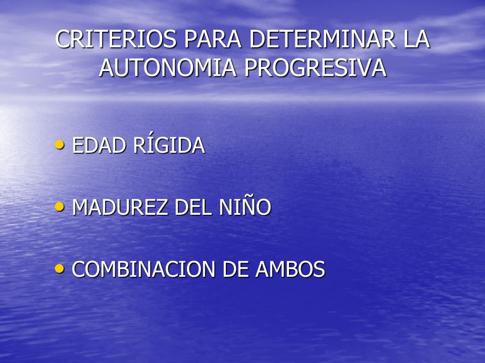 CRITERIOS PARA DETERMINAR LA AUTONOMIA PROGRESIVA