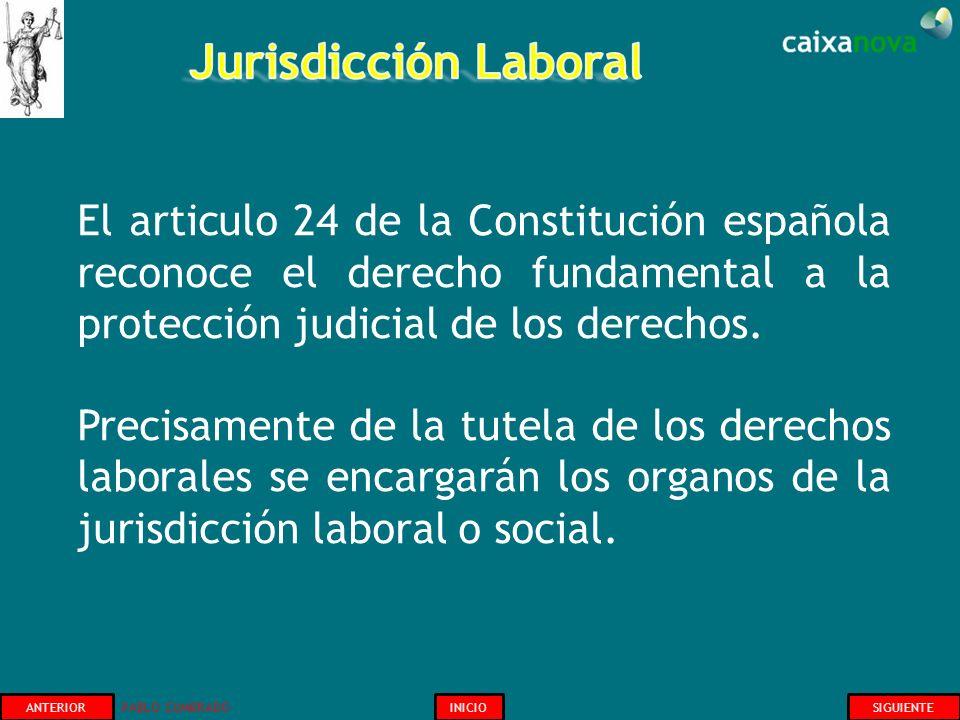 Jurisdicción Laboral El articulo 24 de la Constitución española reconoce el derecho fundamental a la protección judicial de los derechos.