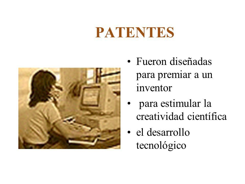PATENTES Fueron diseñadas para premiar a un inventor