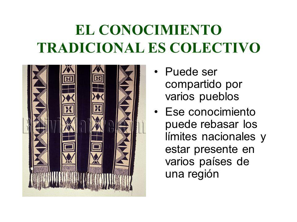 EL CONOCIMIENTO TRADICIONAL ES COLECTIVO