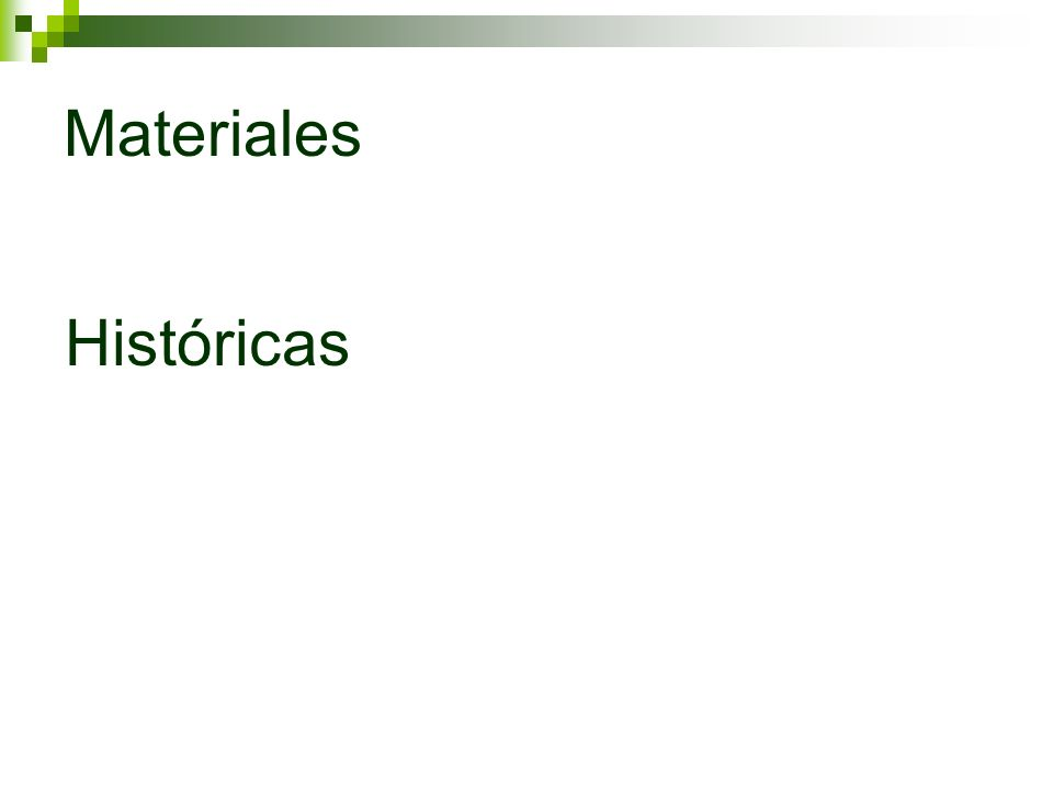 Materiales Históricas
