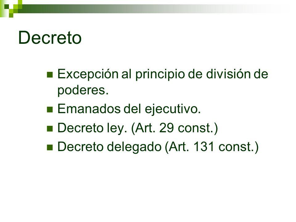 Decreto Excepción al principio de división de poderes.