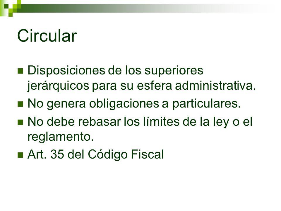 Circular Disposiciones de los superiores jerárquicos para su esfera administrativa. No genera obligaciones a particulares.