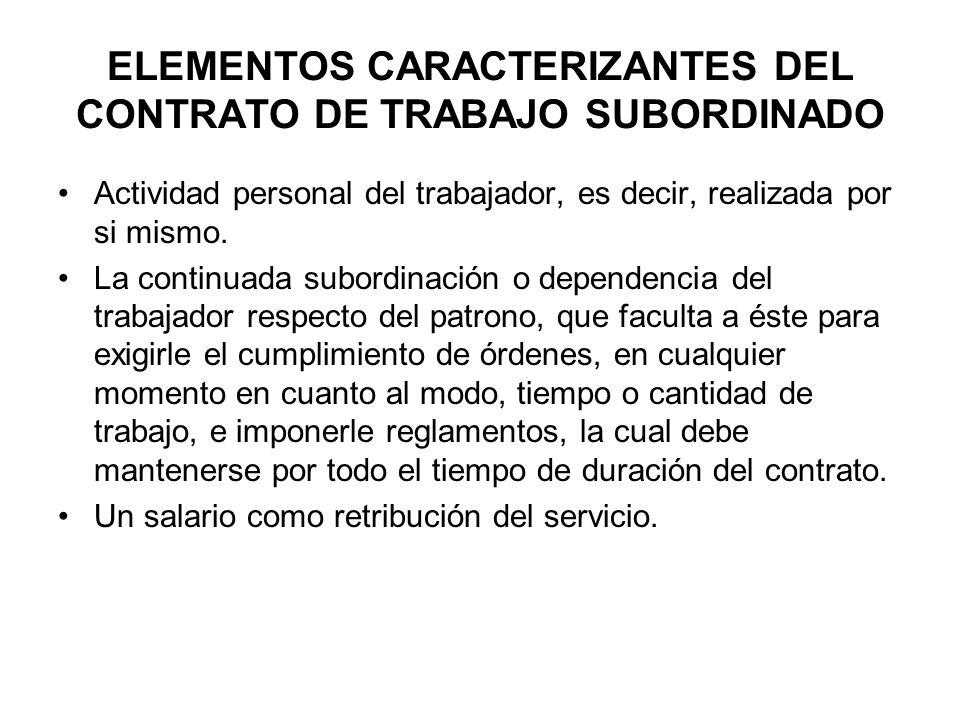 ELEMENTOS CARACTERIZANTES DEL CONTRATO DE TRABAJO SUBORDINADO