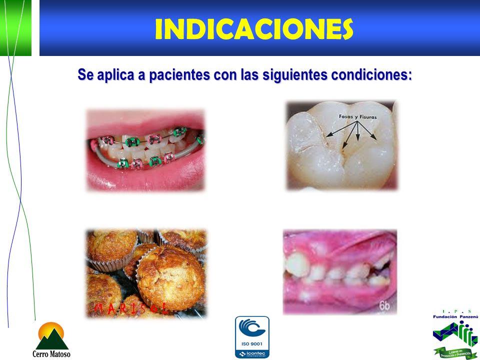 INDICACIONES Se aplica a pacientes con las siguientes condiciones:
