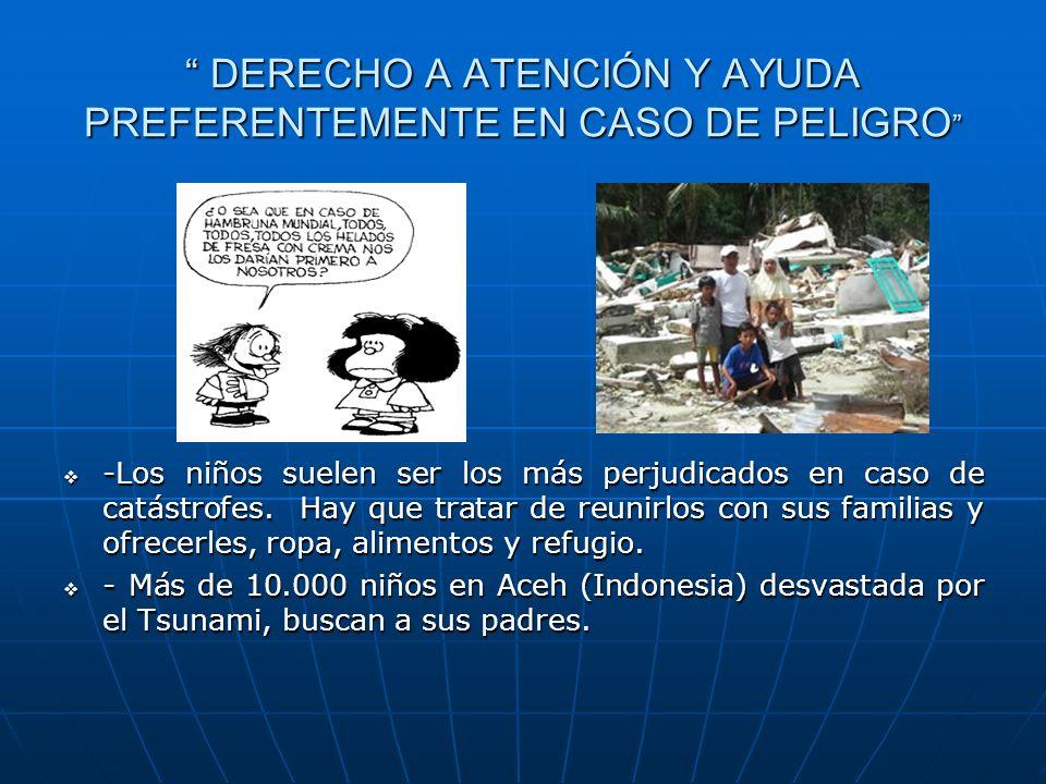 DERECHO A ATENCIÓN Y AYUDA PREFERENTEMENTE EN CASO DE PELIGRO