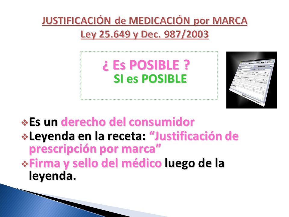 JUSTIFICACIÓN de MEDICACIÓN por MARCA Ley 25.649 y Dec. 987/2003