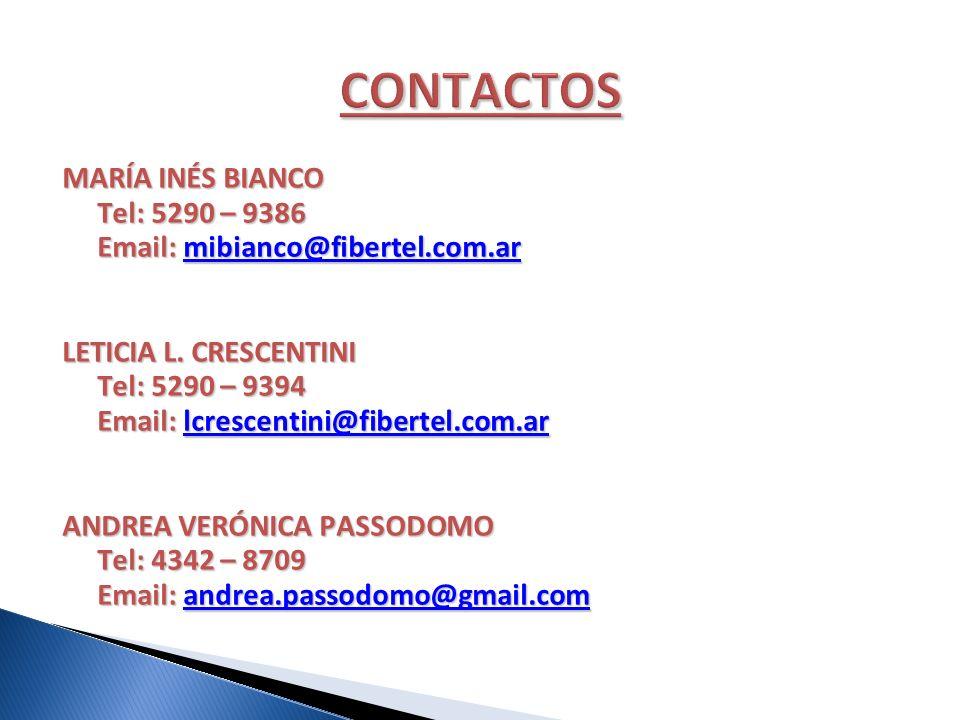CONTACTOS MARÍA INÉS BIANCO Tel: 5290 – 9386