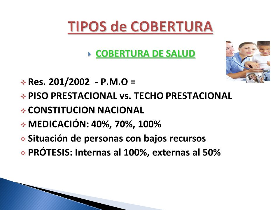 TIPOS de COBERTURA COBERTURA DE SALUD Res. 201/2002 - P.M.O =