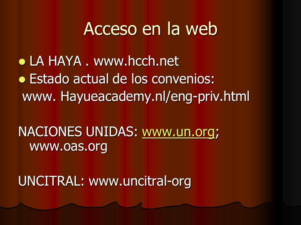 Acceso en la web LA HAYA . www.hcch.net