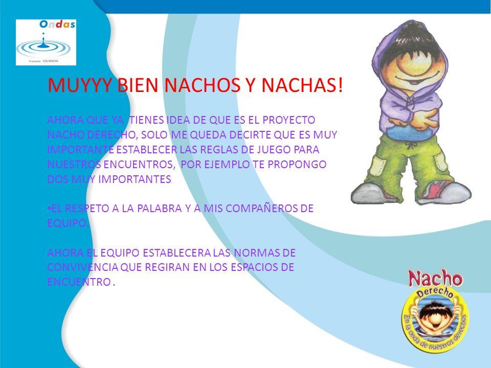 MUYYY BIEN NACHOS Y NACHAS!