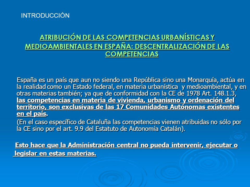 ATRIBUCIÓN DE LAS COMPETENCIAS URBANÍSTICAS Y