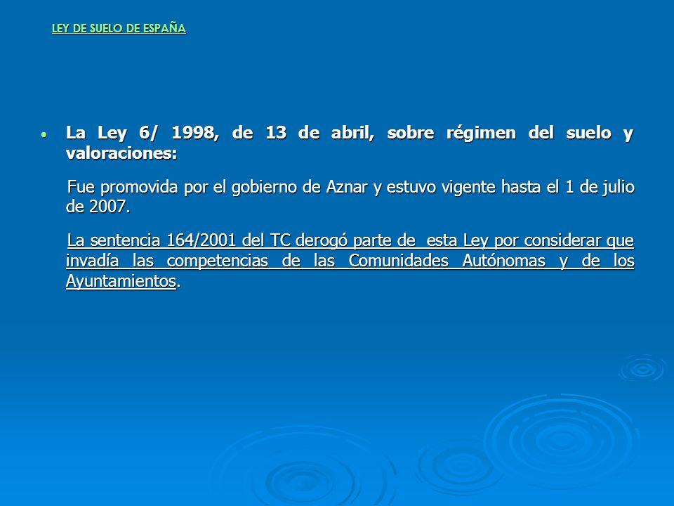 LEY DE SUELO DE ESPAÑA La Ley 6/ 1998, de 13 de abril, sobre régimen del suelo y valoraciones: