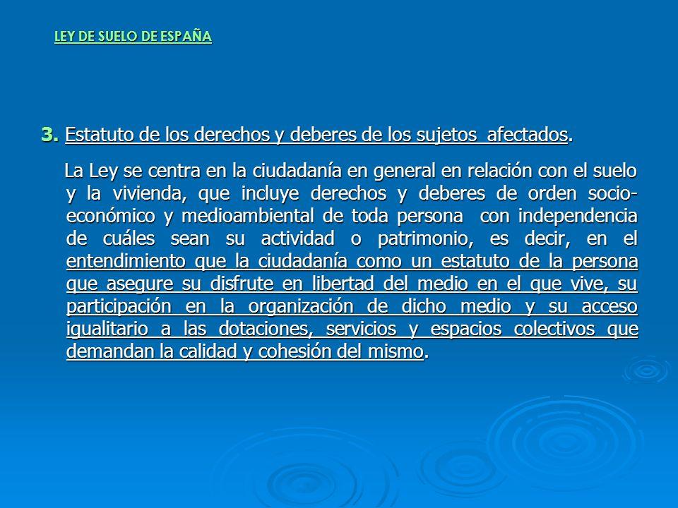 3. Estatuto de los derechos y deberes de los sujetos afectados.