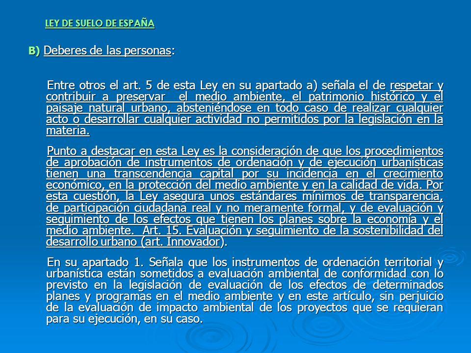 LEY DE SUELO DE ESPAÑA B) Deberes de las personas: