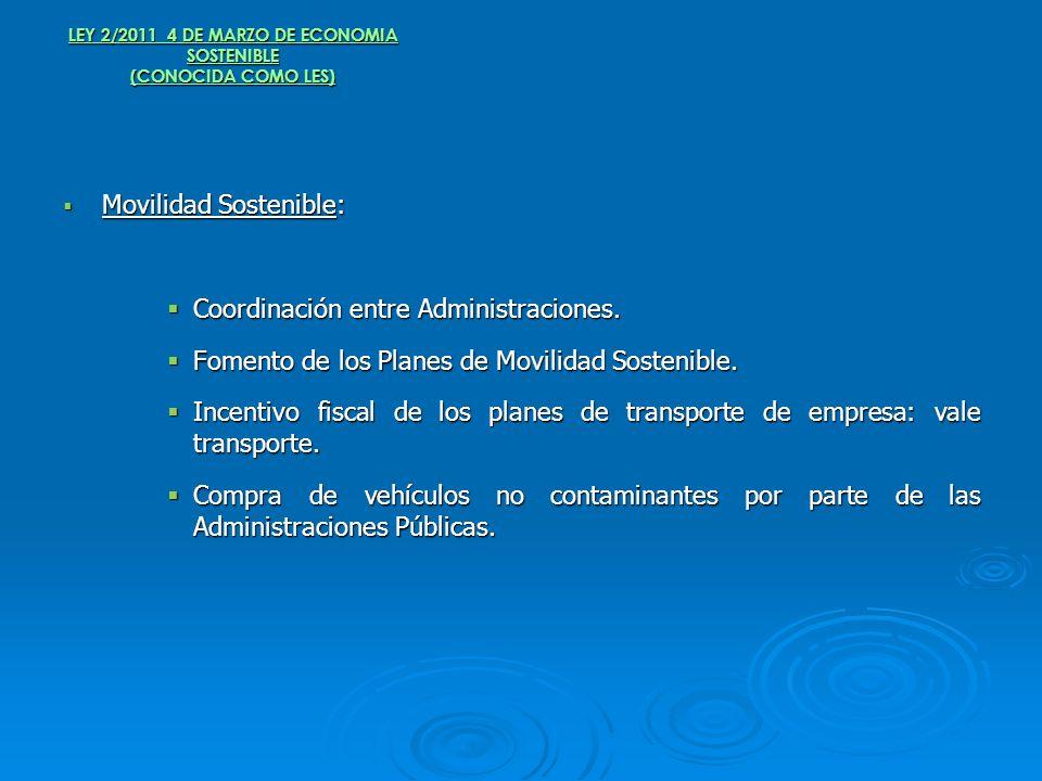 LEY 2/2011 4 DE MARZO DE ECONOMIA SOSTENIBLE (CONOCIDA COMO LES)