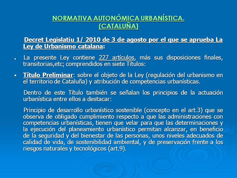 NORMATIVA AUTONÓMICA URBANÍSTICA. (CATALUÑA)