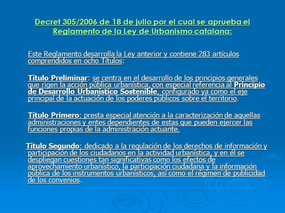 Decret 305/2006 de 18 de julio por el cual se aprueba el Reglamento de la Ley de Urbanismo catalana: