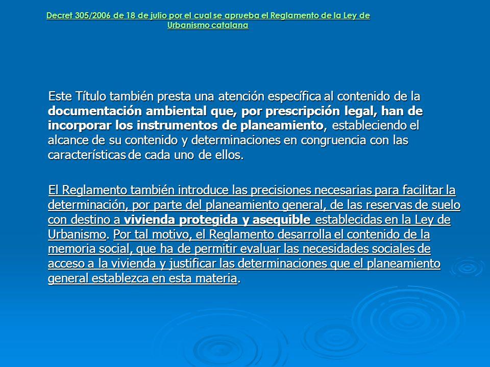 Decret 305/2006 de 18 de julio por el cual se aprueba el Reglamento de la Ley de Urbanismo catalana