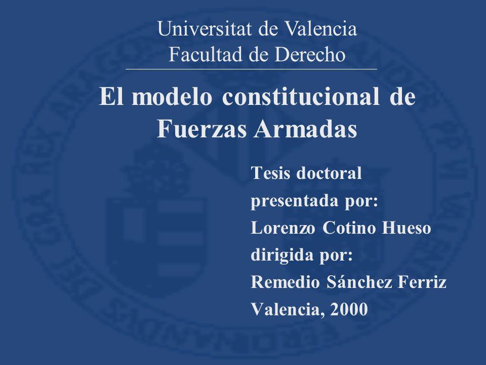 Universitat de Valencia Facultad de Derecho El modelo constitucional de Fuerzas Armadas
