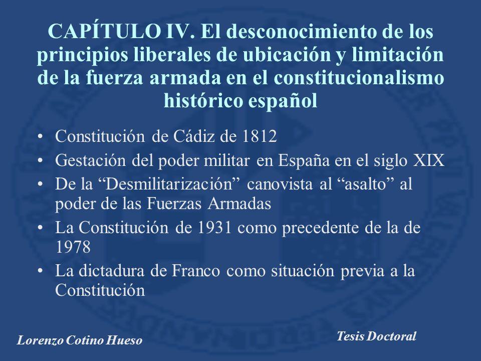 CAPÍTULO IV. El desconocimiento de los principios liberales de ubicación y limitación de la fuerza armada en el constitucionalismo histórico español
