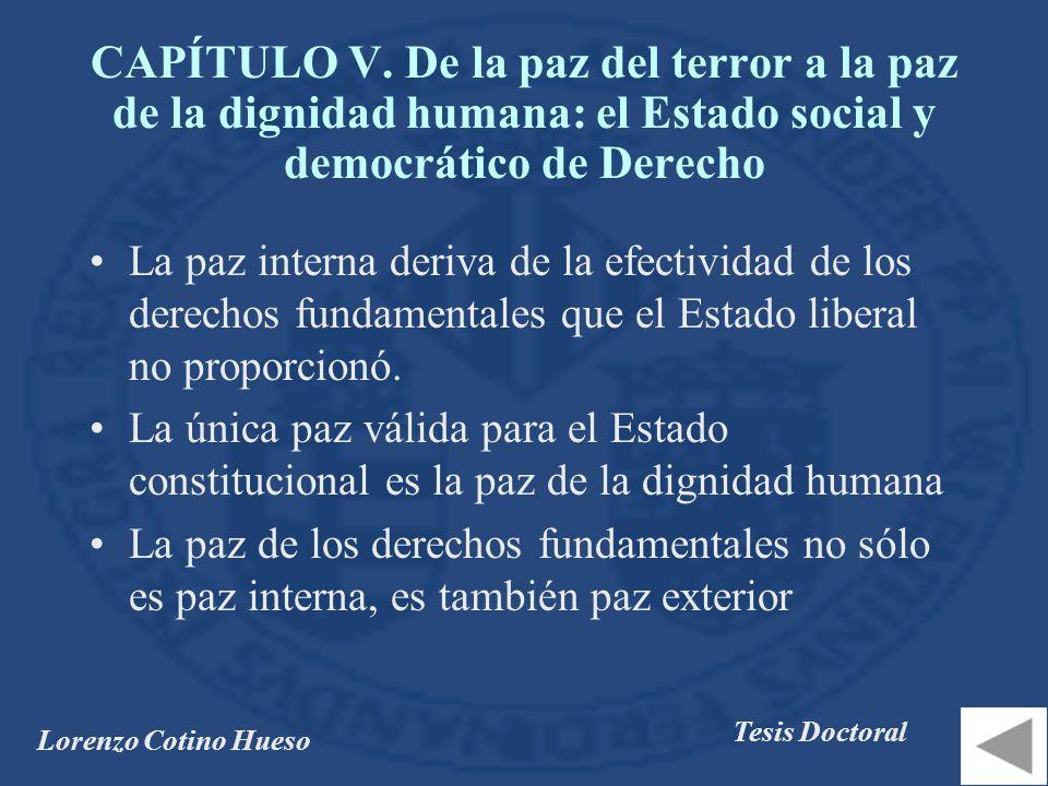 CAPÍTULO V. De la paz del terror a la paz de la dignidad humana: el Estado social y democrático de Derecho