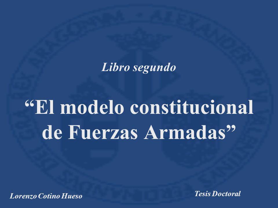 Libro segundo El modelo constitucional de Fuerzas Armadas