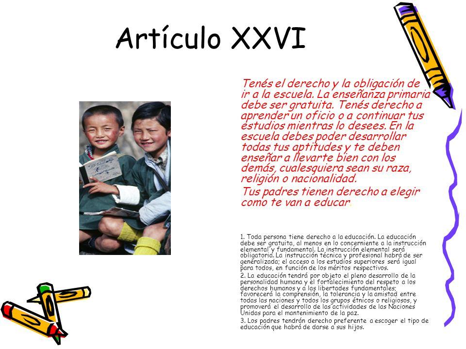 Artículo XXVI Tus padres tienen derecho a elegir como te van a educar.