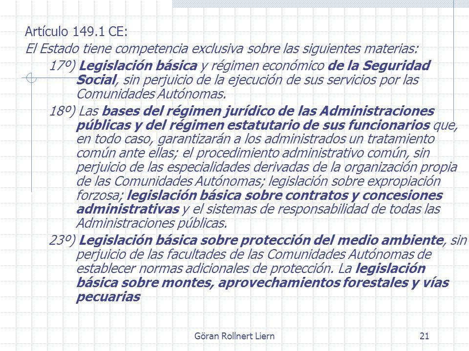 El Estado tiene competencia exclusiva sobre las siguientes materias: