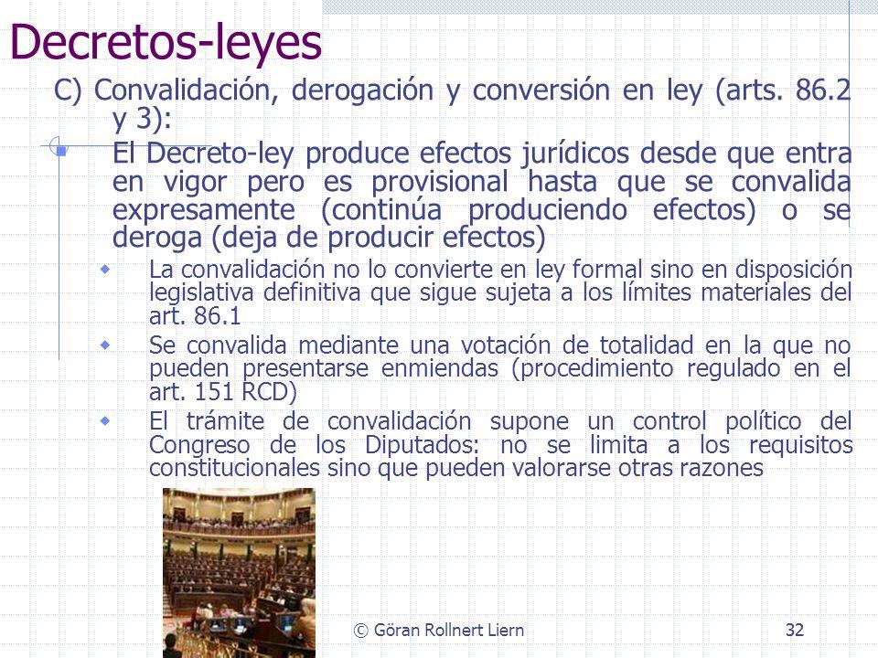 Decretos-leyes C) Convalidación, derogación y conversión en ley (arts. 86.2 y 3):