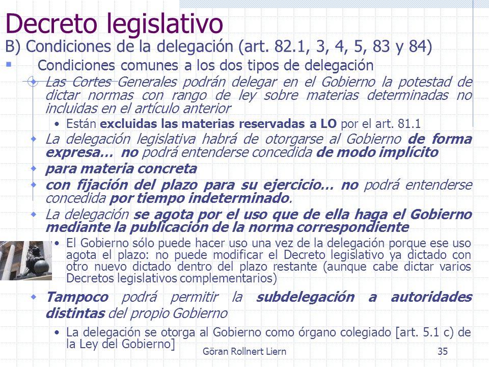 Decreto legislativo B) Condiciones de la delegación (art. 82.1, 3, 4, 5, 83 y 84) Condiciones comunes a los dos tipos de delegación.