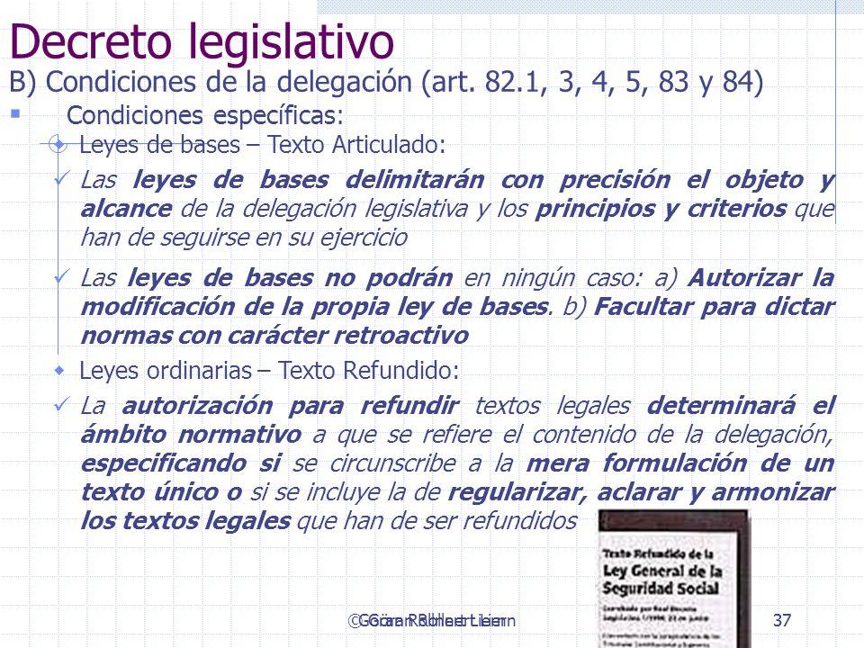 Decreto legislativoB) Condiciones de la delegación (art. 82.1, 3, 4, 5, 83 y 84) Condiciones específicas: