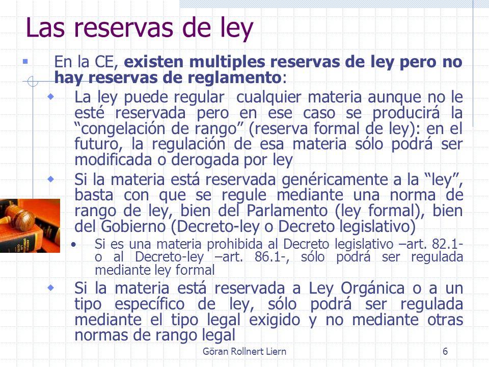 Las reservas de ley En la CE, existen multiples reservas de ley pero no hay reservas de reglamento: