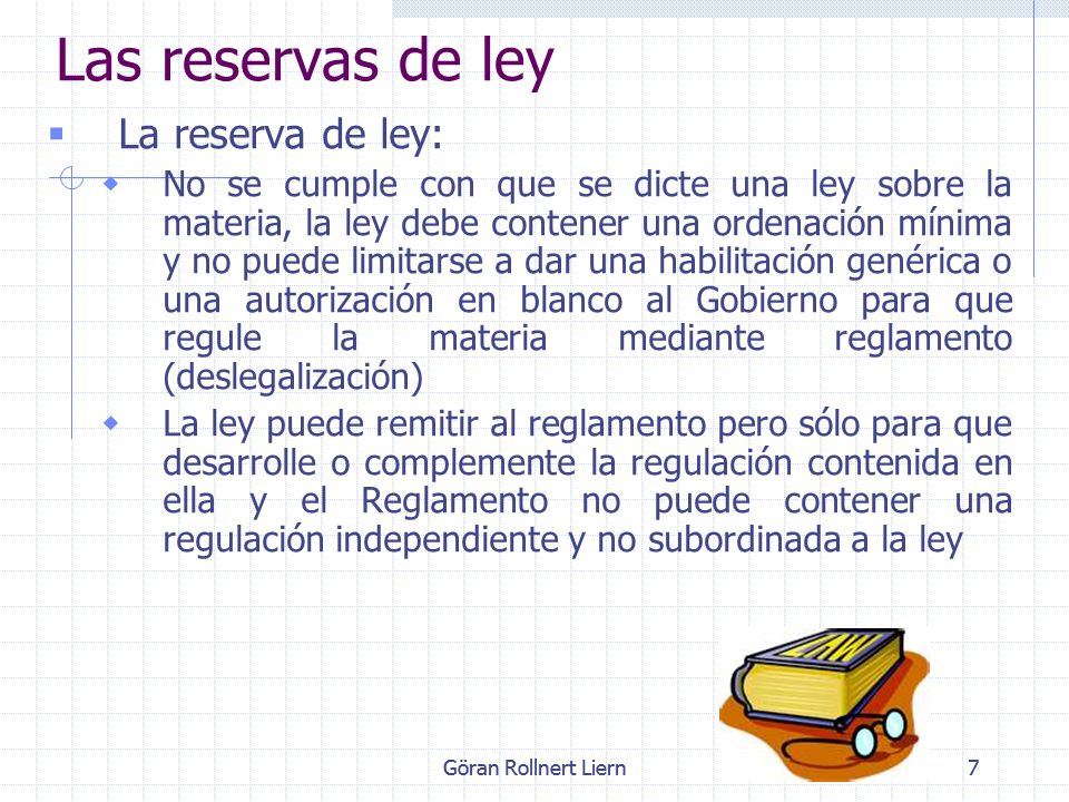 Las reservas de ley La reserva de ley: