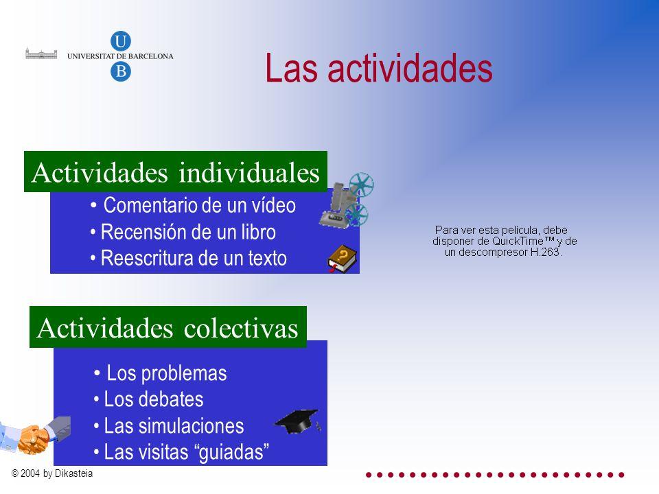 Las actividades Actividades individuales Actividades colectivas