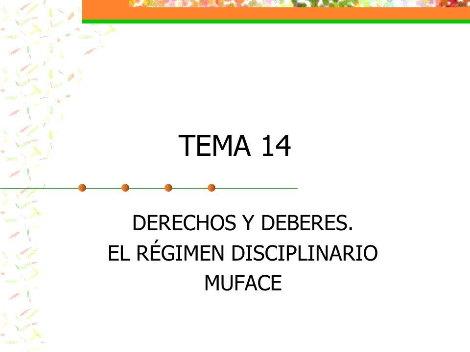 DERECHOS Y DEBERES. EL RÉGIMEN DISCIPLINARIO MUFACE