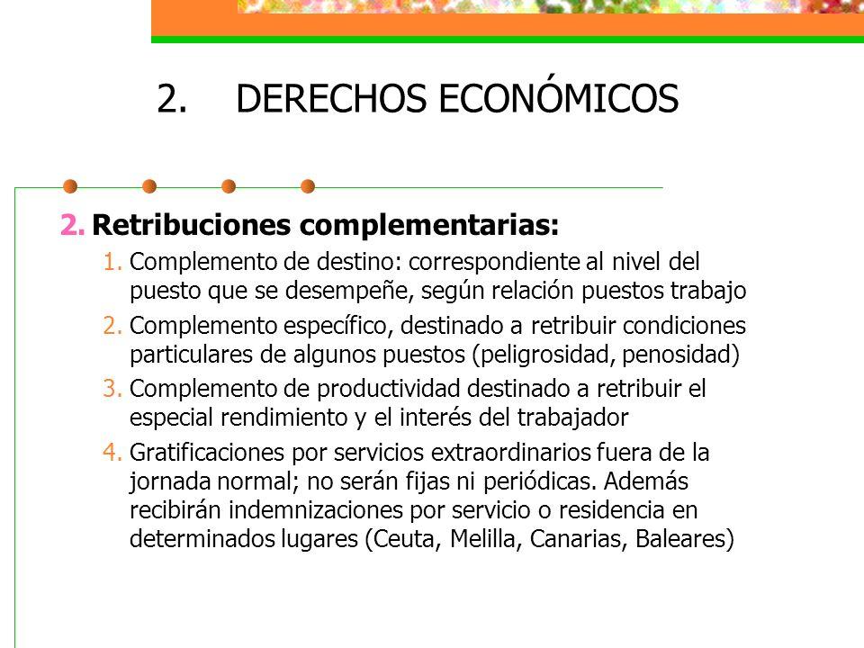 DERECHOS ECONÓMICOS Retribuciones complementarias: