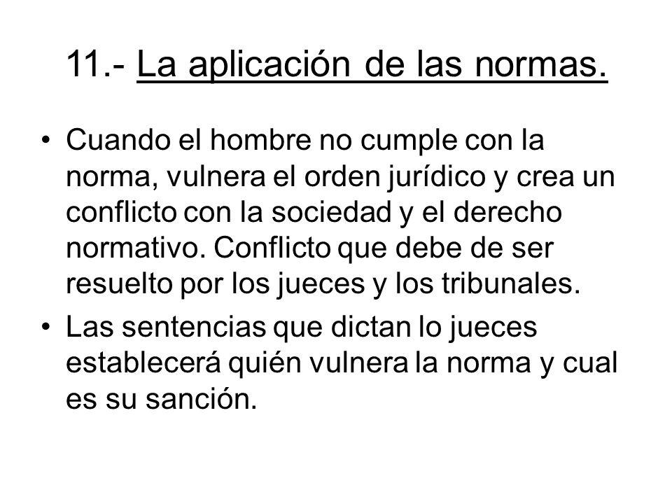 11.- La aplicación de las normas.