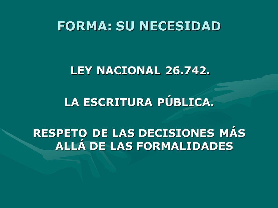 RESPETO DE LAS DECISIONES MÁS ALLÁ DE LAS FORMALIDADES