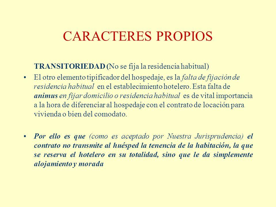 CARACTERES PROPIOS TRANSITORIEDAD (No se fija la residencia habitual)