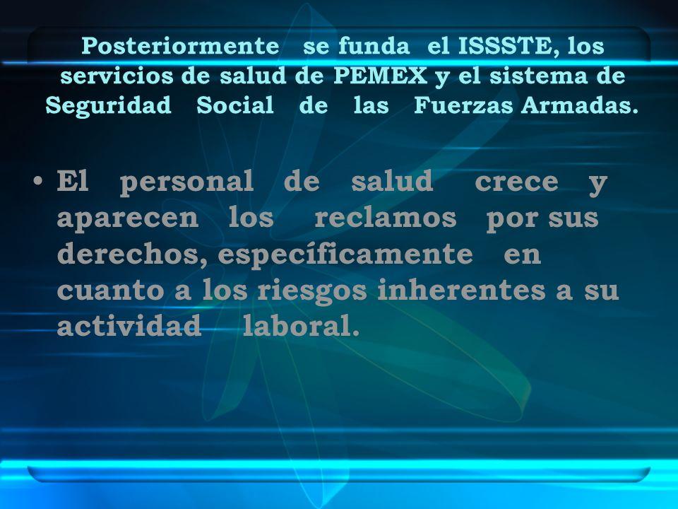 Posteriormente se funda el ISSSTE, los servicios de salud de PEMEX y el sistema de Seguridad Social de las Fuerzas Armadas.
