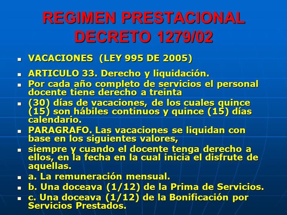 REGIMEN PRESTACIONAL DECRETO 1279/02